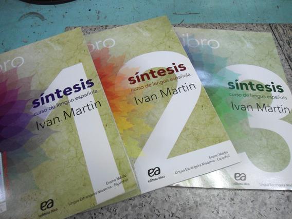 Coleção Síntesis Curso De Espanhol - Ivan Martin - Ed. Ática