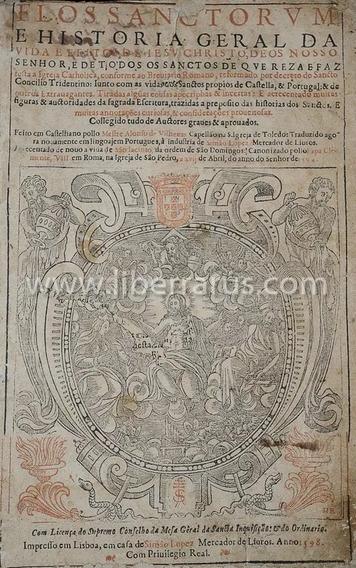 Livro Raro Antigo - Flos Sanctorvm E Historia Geral - 1598