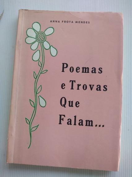 Livro - Poemas E Trovas Que Falam... - Anna Frota Mendes