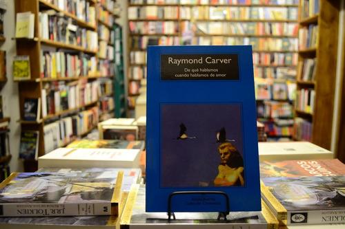 De Qué Hablamos Cuando Hablamos De Amor. Raymond Carver.