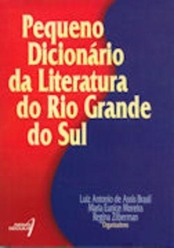 Pequeno Dicionário Da Literatura Do Rio Grande Do Sul