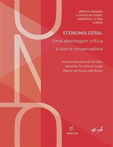 Economia Geral: Uma Abordagem Crítica À Teoria Conservadora