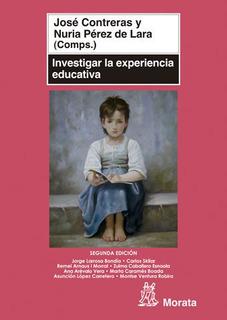 Investigar La Experiencia Educativa, Contreras, Morata