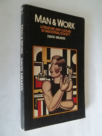 Livro - Man & Work - Literature And Culture In Industrial