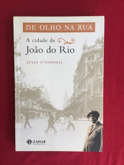 Livro - De Olho Na Rua: A Cidade De João Do Rio - Seminovo