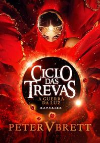 A Guerra Da Luz - Ciclo Das Trevas - Vol. 3