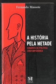 A Historia Pela Metade - Fernando Massote 14a