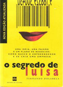O Segredo De Luisa - Fernando Dolabela - 2006 - Ed. Cultura