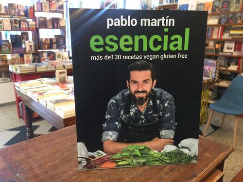 Esencial. Recetas Vegan Gluten Free - Pablo Martín