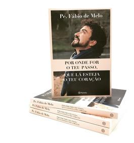 Livro Por Onde For O Teu Passo Que Lá Padre Fabio De Melo