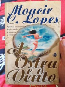 Livro A Ostra E O Vento Moacir Lopes