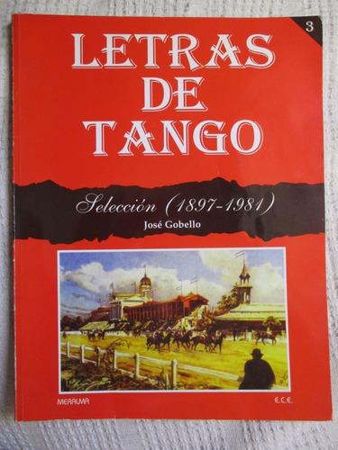 Imagen 1 de 5 de Gobello - Letras De Tango. Selección (1897-1981). Tomo 3