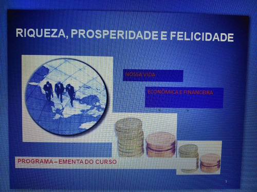 Imagem 1 de 5 de Curso De Vivência Econômica -riqueza Prosperidade Felicidade