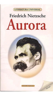 Libro. Aurora. Friedrich Nietzsche. Fontana.