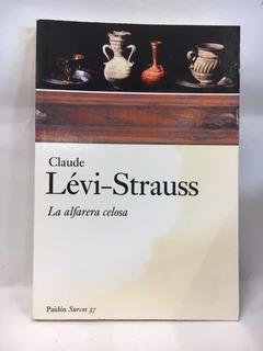 La Alfarera Celosa - Claude Levi-strauss - Paidós