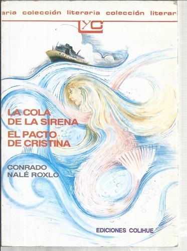 La Cola De La Sirena-el Pacto De Cristina-nale Roxlo .6 Cta