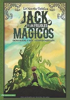 Jack Y Los Frijoles Magicos: La Novela Grafica (giro Grafico