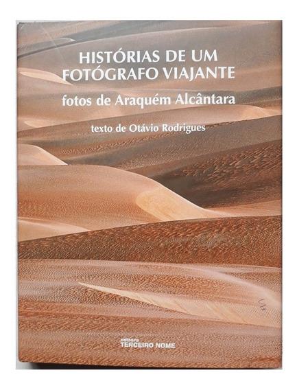 Livro Historias De Um Fotografo Viajante - Araquem Alcantara