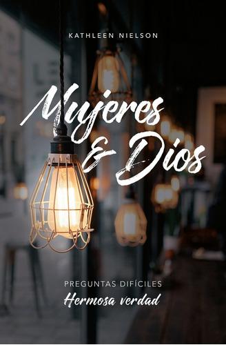 Mujeres Y Dios, Preguntas Difíciles, Hermosa Verdad, Nielson