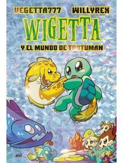 Wigetta Y El Mundo De Trotuman | Vegetta777 Willyrex