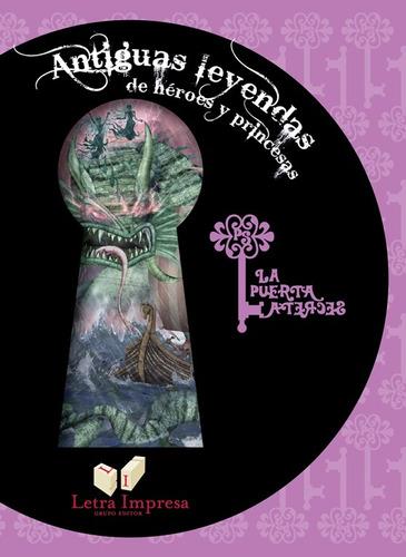 Imagen 1 de 3 de Antiguas Leyendas De Héroes Y Princesas - La Puerta Secreta