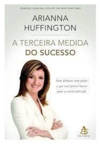 Livro A Terceira Medida Do Sucesso Arianna Huffington