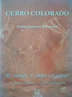 Cerro Colorado El Chamán El Cóndor Y El Jaguar. Bornacini