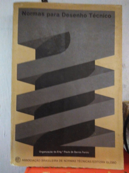 Normas Para Desenho Técnico - Paulo Ferlini - Globo - 1977