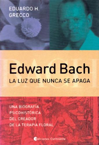 Imagen 1 de 3 de Edward Bach - La Luz Que Nunca Se Apaga, Grecco, Continente