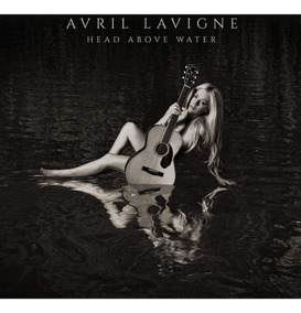 Cd Avril Lavigne - Head Above Water