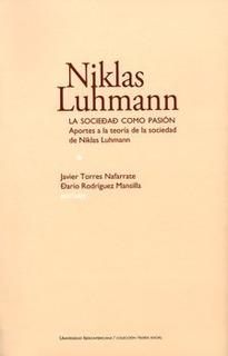 La Sociedad Como Pasion - Luhmann, Niklas