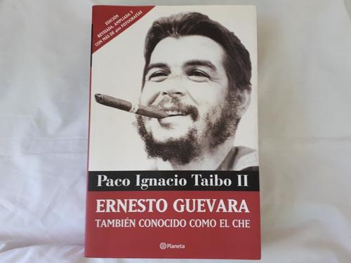 Ernesto Guevara El Che Paco Ignacio Taibo Planeta Con Fotos
