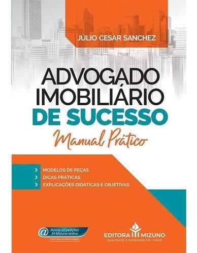 Imagem 1 de 3 de Livro Advogado Imobiliário De Sucesso Manual Prático Modelos