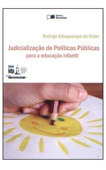 Judicialização De Políticas Públicas Para A Educação I