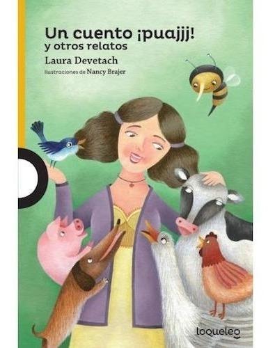 Un Cuento ¡puajjj! - Laura Devetach - Loqueleo
