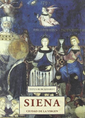 Siena . Ciudad De La Virgen