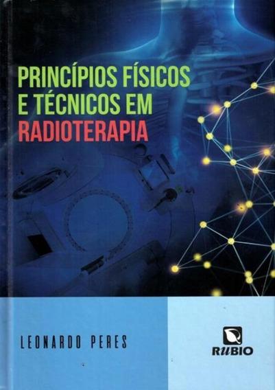 Principios Fisicos E Tecnicos Em Radioterapia