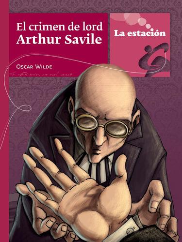 El Crimen De Lord Arthur Savile - La Estación - Mandioca