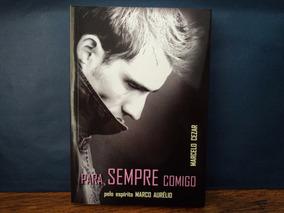 Livro: Para Sempre Comigo ( Marcelo Cezar )