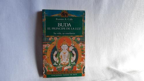 Buda El Principe De La Luz Ramiro Calle  Temas De Hoy