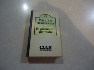 El Almuerzo Desnudo Autor: William Burroughs