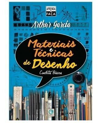 Arthur Garcia - Materiais & Técnicas De Desenho Ed. Criativo
