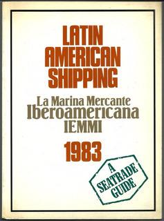 Latin American Shipping Marina Mercante Iberoamericana 1983