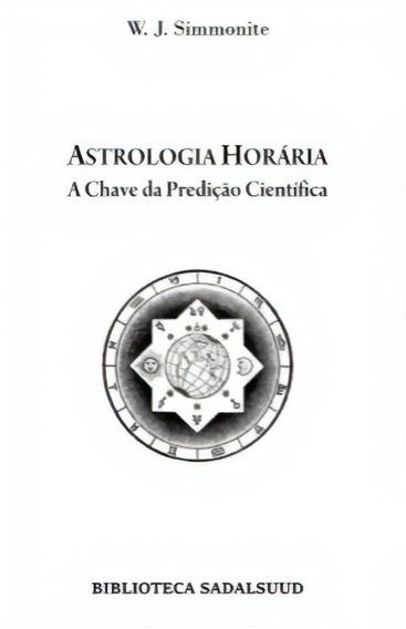 Astrologia Horária A Chave Da Predição Científica Simmonite