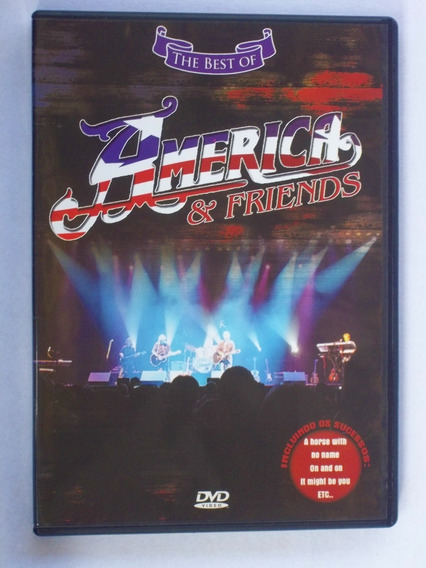 Dvd Video The Best Of America & Friends A Horse With No Name