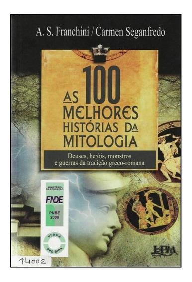 As 100 Melhores Histórias Da Mitologia - Livro Digital