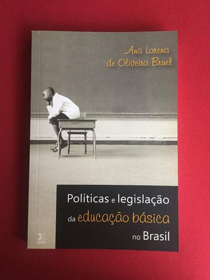 Livro - Políticas E Legislação Da Educação Básica No Brasil