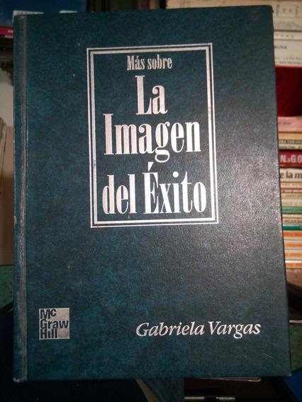 C14 Mas Sobre La Imagen Del Exito, Gabriela Vargas