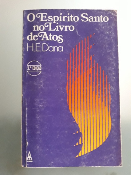 O Espírito Santo No Livro De Atos, H. E. Dana