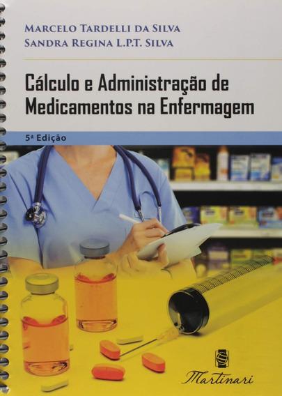 Cálculo E Administração De Medicamentos Enfermagem 5ª Edição